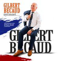 Gilbert Becaud Ontmoet, een concert rondom franse chansons