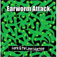 nieuw album Frenk & the Lean Machine - Earworm Attack